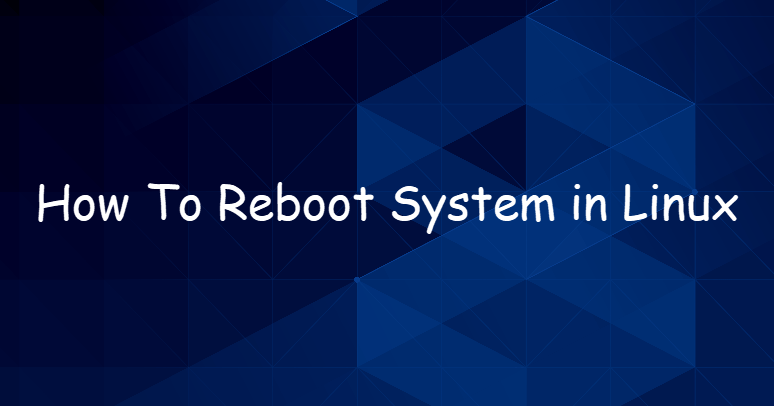 How To Reboot System in Linux 1
