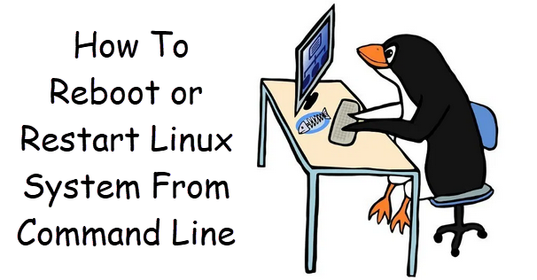 How To Reboot or Restart Linux System From Command Line 1