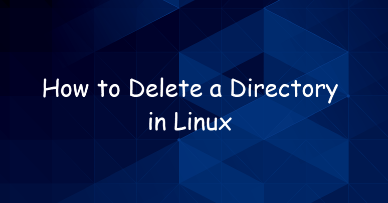 How to Delete a Directory in Linux 1