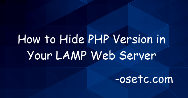 How to Hide PHP Version in Your LAMP Web Server1