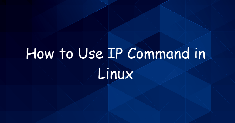 How to Use IP Command in Linux1